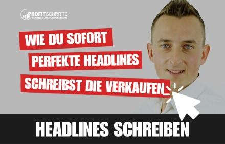 Gute Headlines schreiben! Wie Du sofort gute Headlines schreibst